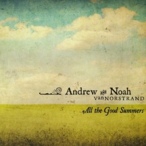 Andrew and Noah VanNorstrand - All The Good Summers