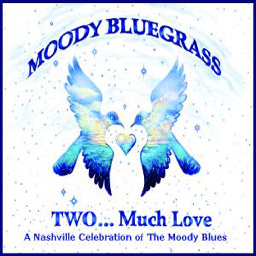 Moody Bluegrass Two...Much Love