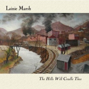 Lainie Marsh - The Hills Will Cradle Thee